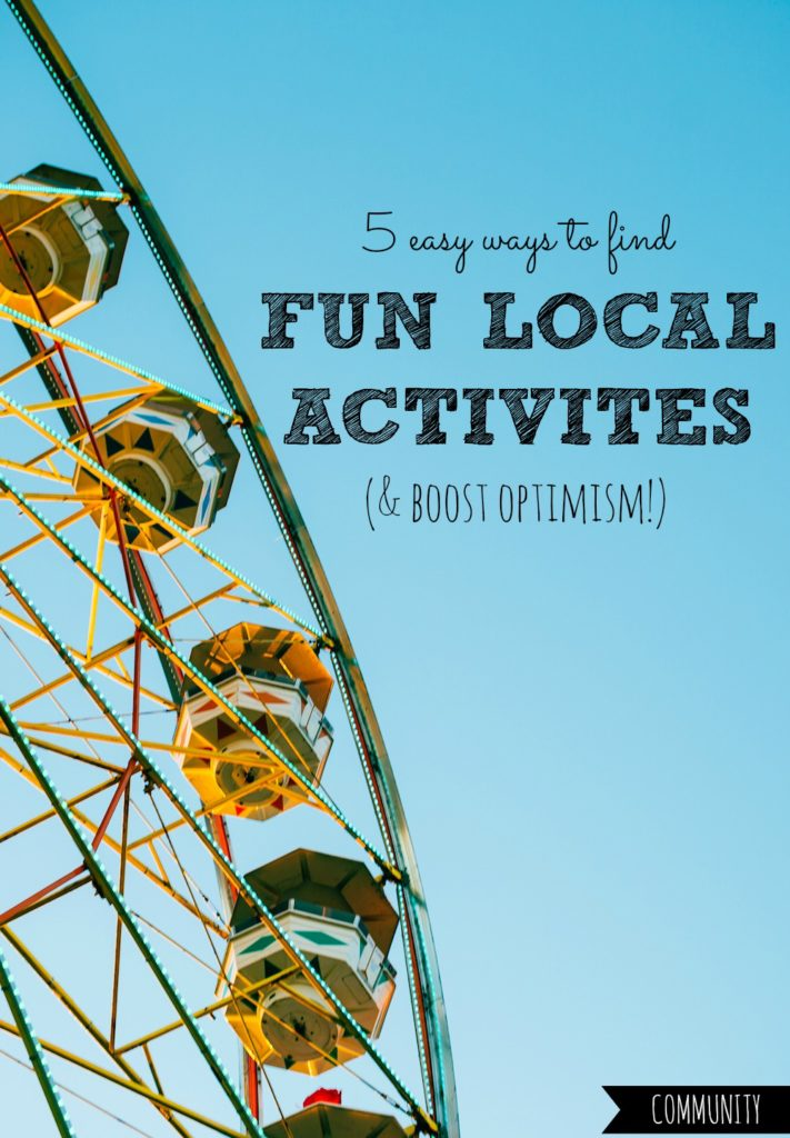 5 Easy Ways to Find Fun Local Activities (and Boost Optimism!)