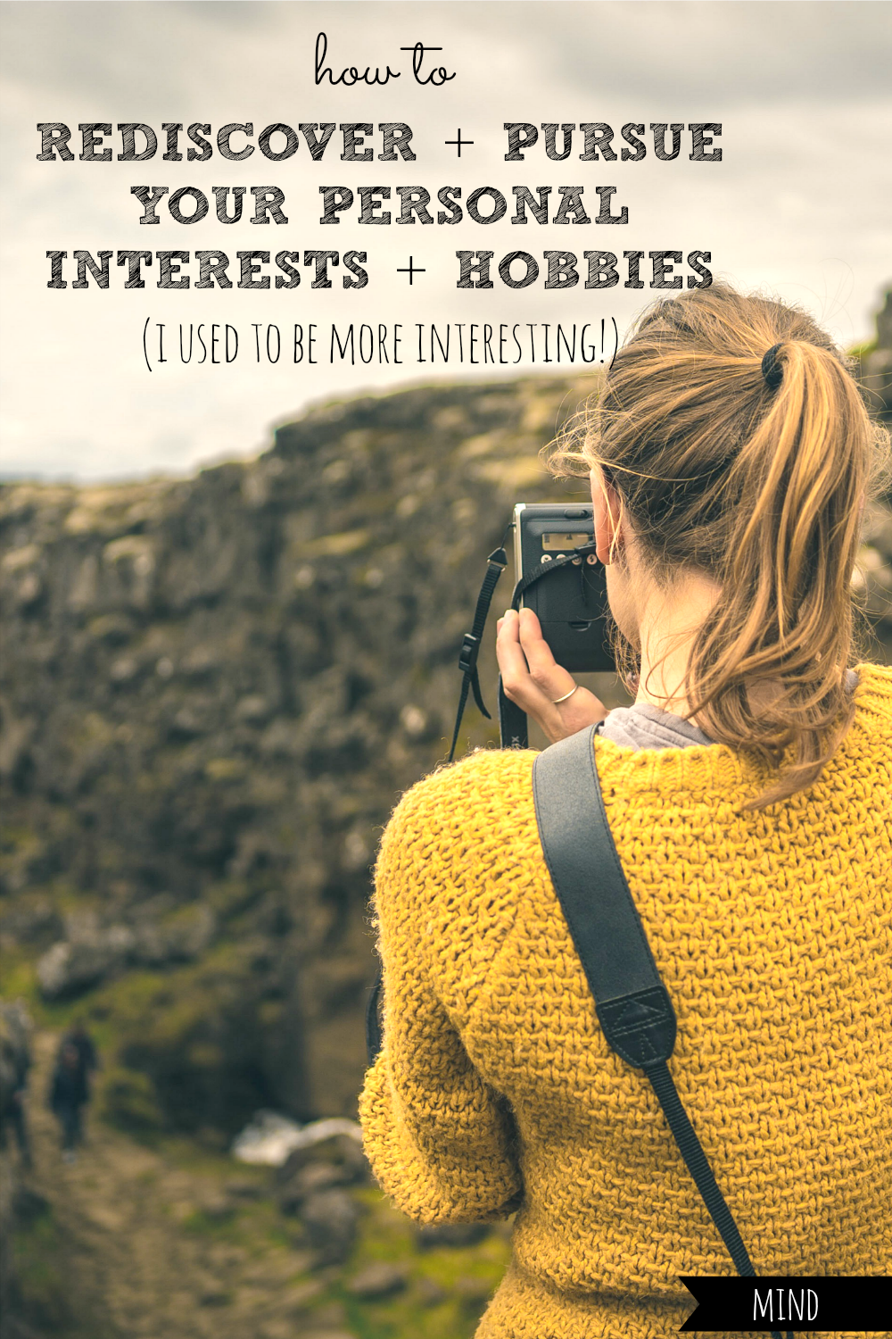 Ever feel like you've lost yourself and the things that made you interesting and unique? Here's how to rediscover and pursue your own interests and hobbies! #hobbies #hobby #interests #interest #discover #rediscover #pursue #pursuing #own #personal #unique #different #interesting #how #to #yourself #myself #individual #individuals #individuality #individualism