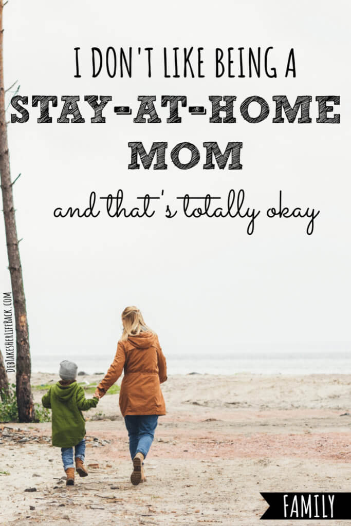 I Don't Like Being a Stay-at-Home Mom and That's Totally Okay