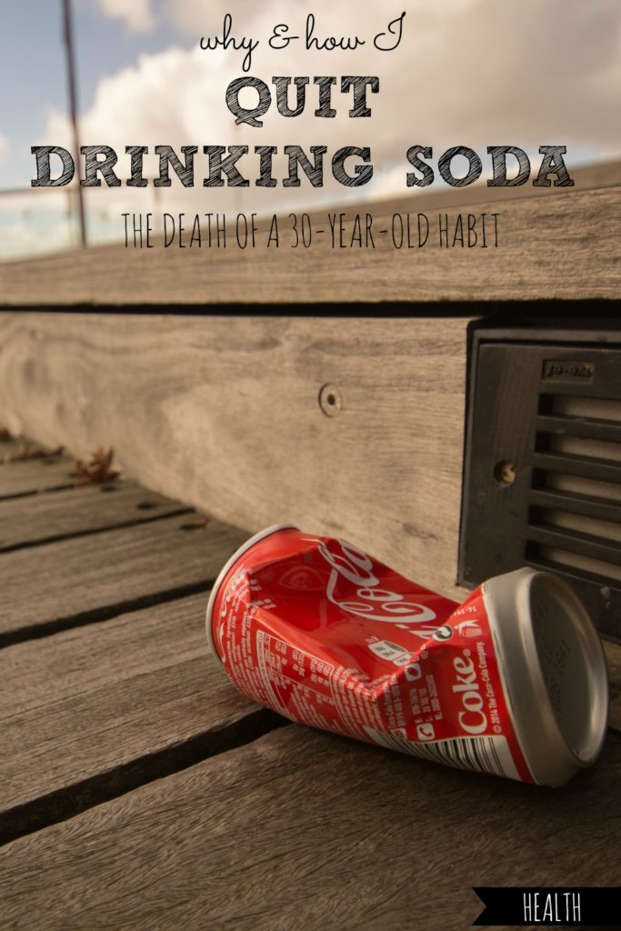 Why and How I Quit Drinking Soda | The Death of a 30-Year-Old Habit