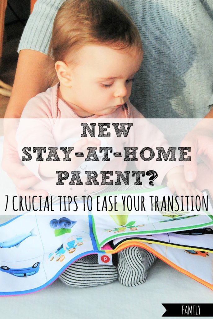 New Stay-at-Home Parent? 7 Crucial Tips to Ease Your Transition
