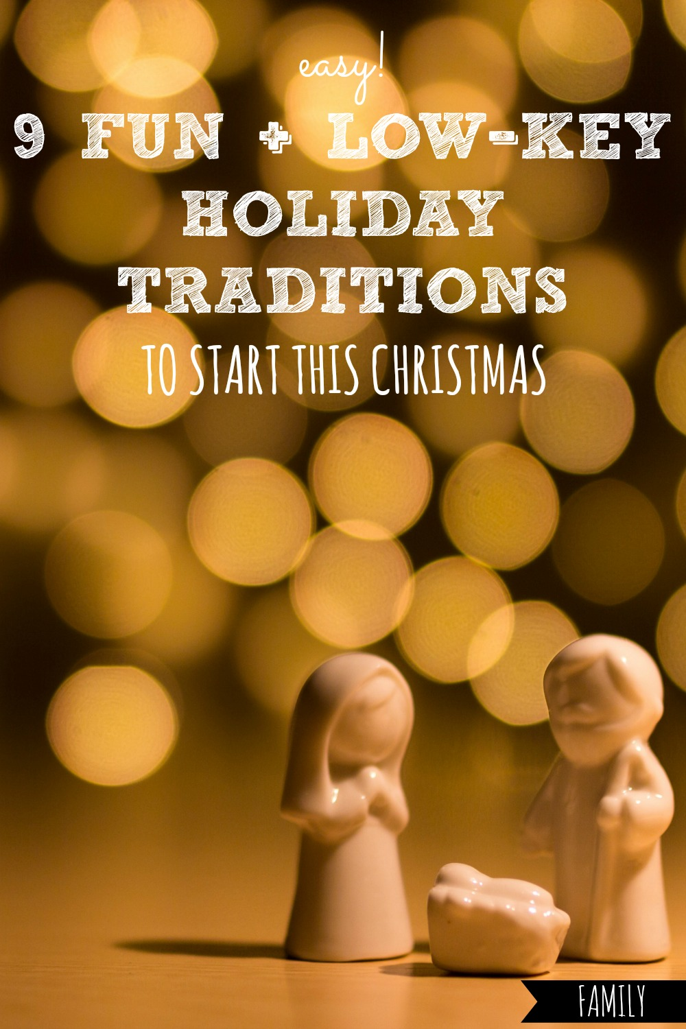 Want to start some fun Christmas holiday traditions, but don't want to add ONE more thing to your to-do list? Here are 9 fun traditions that require minimal effort! #holiday #holidays #tradition #traditions #Christmas #Christmastime #xmas #fun #easy #simple