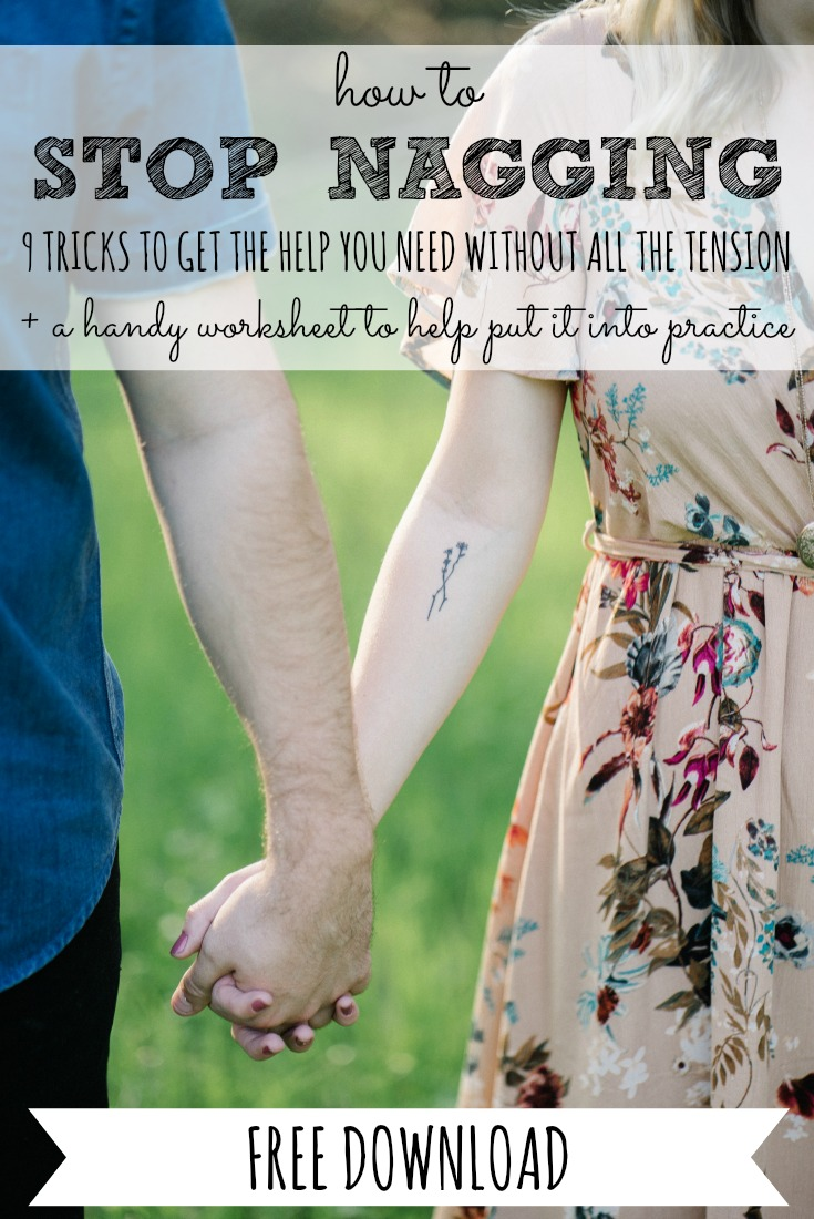 Ever feel like you can't get the help you need from your spouse without nagging them to death? Download our free ebook (+ handy worksheet) to learn 9 tricks to help you stop nagging, get the help you need, AND avoid tension in the process! #free #printable #printables #worksheet #worksheets #download #downloads #stop #nagging #nag #to #death #husband #husbands #wife #wives #spouse #spouses #marriage #advice #tips #tricks #get #help #you #need