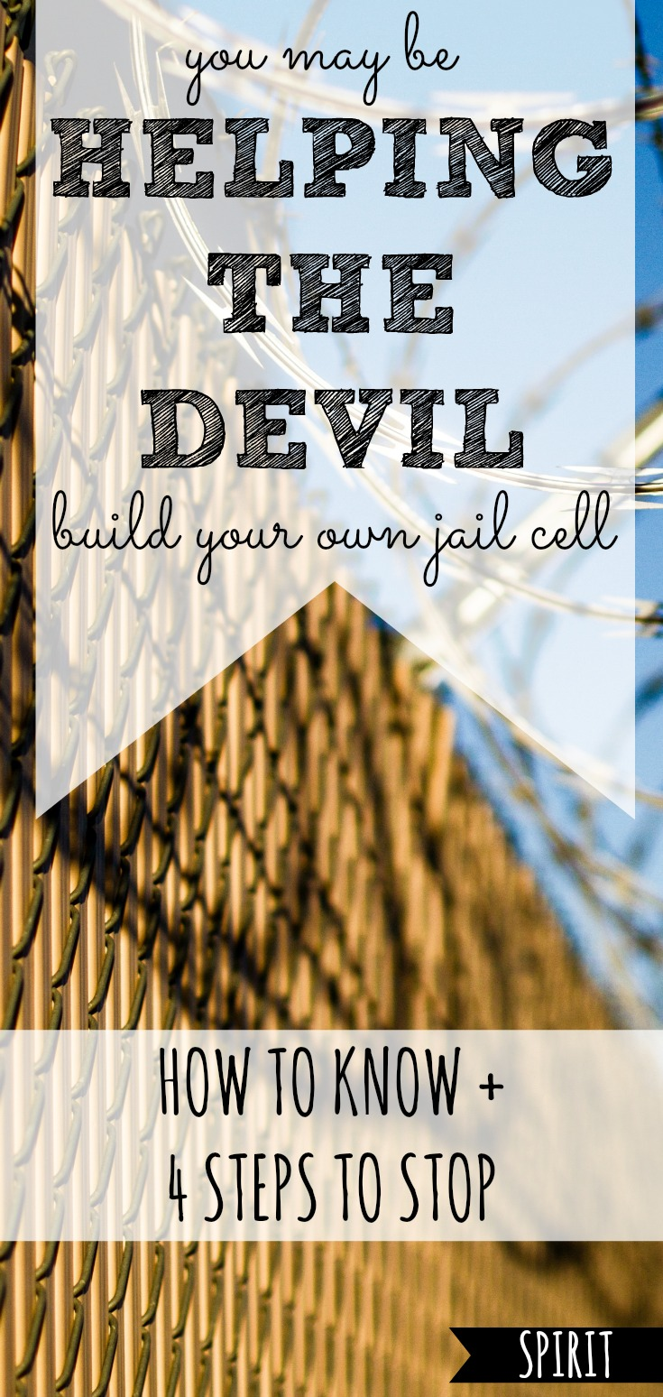 Ever had negative feelings toward yourself or your future? These thoughts are often planted by Satan, then stacked together into a personal jail cell by none other than...us! Here's how to tell if you're helping the devil build your own prison, and four ways to stop! #helping #devil #satan #build #jail #cell #prison #personal #thought #thoughts #voice #voices #lie #lies #negative #reject #replace #believe #God #Gods #truth #truths