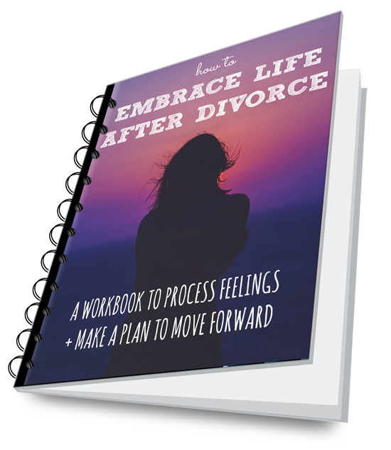 How to Embrace Life After Divorce Workbook