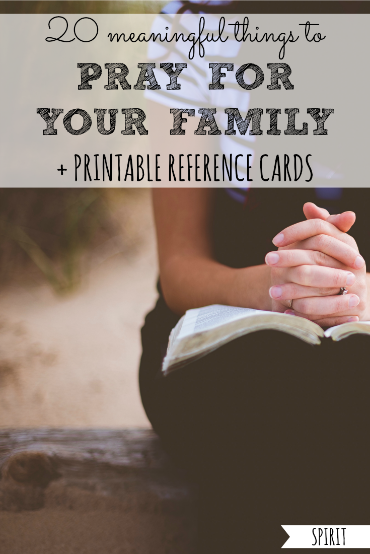 Do you want to more consistently pray for your family, but struggle to know what exactly to pray for them? Here are 10 meaningful things to pray for your spouse, 10 to pray for your children, plus printable reference cards to help you make prayer a habit! #things #ways #to #pray #for #your #family #spouse #child #children #kids #free #printable #printables #reference #cards