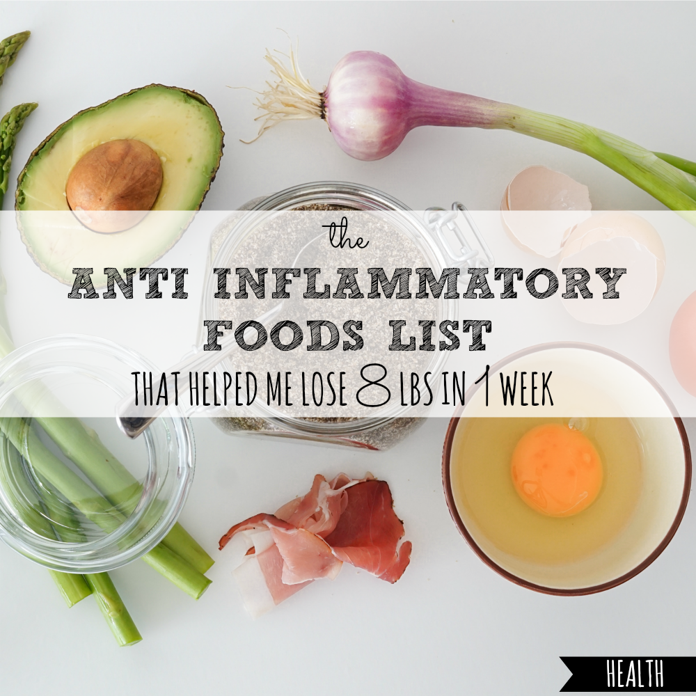 the anti inflammatory foods list i used to lose 8 pounds in 1 week