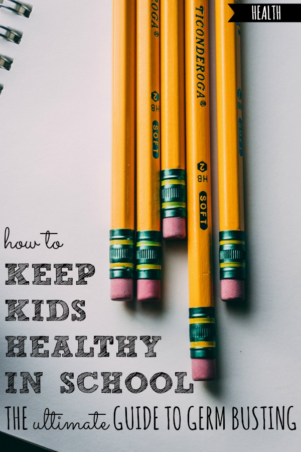 How to Keep Kids Healthy in School | The Ultimate Guide to Germ Busting