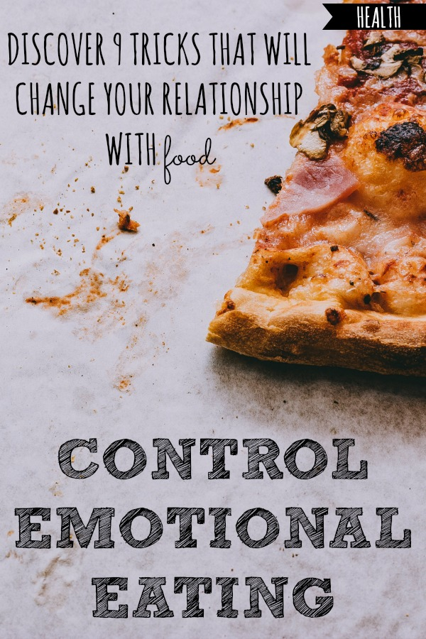 Control Emotional Eating | Discover 9 Tricks That Will Change Your Relationship With Food
