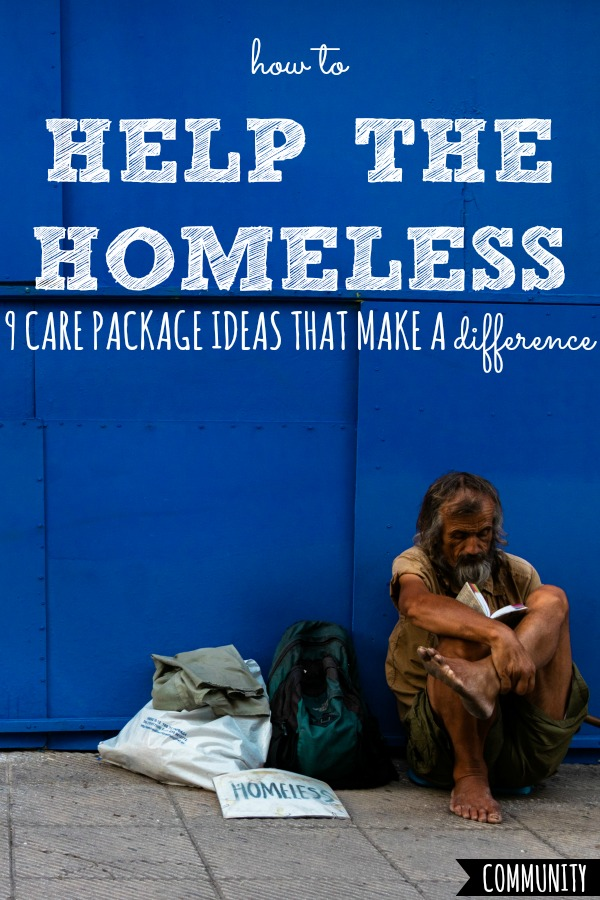 How to Help the Homeless | 9 Care Package Ideas That Make a Difference