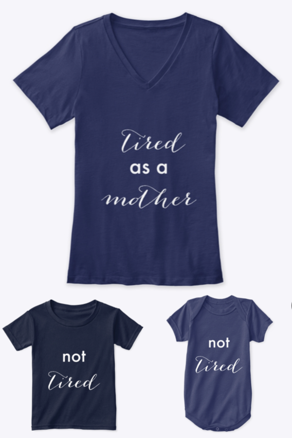Tired as a Mother - Matching Mommy & Me Shirts