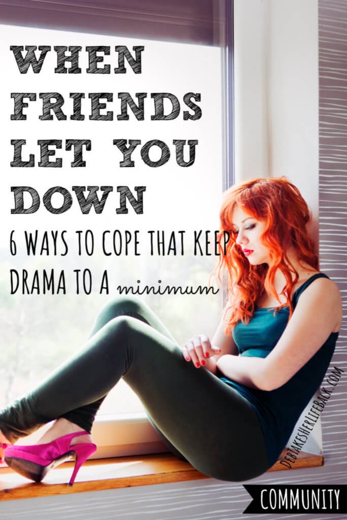 When Friends Let You Down   6 Ways to Cope That Keep Drama to a Minimum