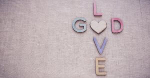 What Does It Mean to Love God? 4 Clear Indicators of True Love